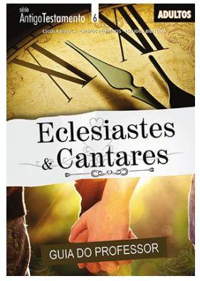ECLESIASTES & CANTARES PROFESSOR ADULTOS ECE