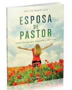 ESPOSA DE PASTOR EXPERIÊNCIAS QUE INSPIRAM E EDIFICAM LIVRO CONVICÇÃO