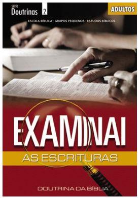 EXAMINAI AS ESCRITURAS ADULTOS ALUNO DOUTRINAS ECE