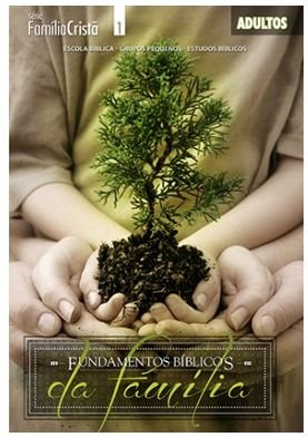 FUNDAMENTOS BÍBLICOS DA FAMÍLIA ALUNO ADULTOS ECE
