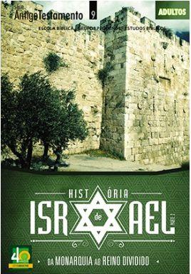 HISTÓRIA DE ISRAEL ADULTOS ALUNO ANTIGO TESTAMENTO DA MONARQUIA AO REINO DIVIDIDO VOL 2 ECE