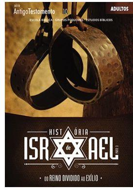 HISTÓRIA DE ISRAEL ADULTOS ALUNO ANTIGO TESTAMENTO DO REINO DIVIDIDO AO EXÍLIO VOL 3 ECE