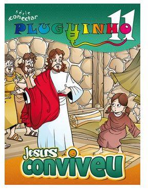 JESUS CONVIVEU! ALUNO PLUGUINHO VOL 11 ECE