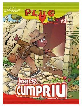 JESUS CUMPRIU! ALUNO PLUG KIDS VOL 12 ECE
