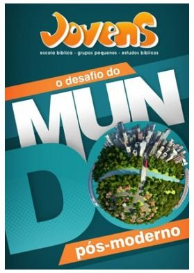 O DESAFIO DO MUNDO PÓS MODERNO ALUNO JOVENS VOL 1 ECE
