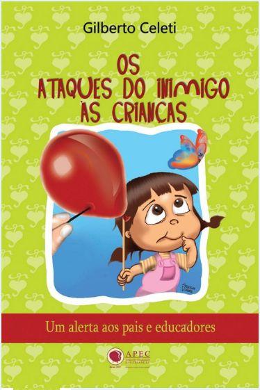 OS ATAQUES DO INIMIGO ÀS CRIANÇAS LIVRO PROFESSOR APEC