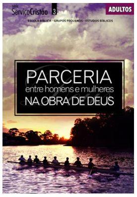PARCERIA ENTRE HOMENS E MULHERES NA OBRA DE DEUS ADULTOS ALUNO SERVIÇO CRISTÃO ECE