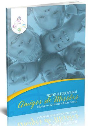 PROPOSTA EDUCACIONAL AMIGOS DE MISSÕES