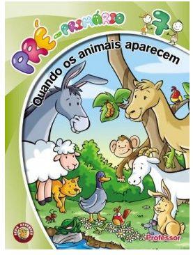 QUANDO OS ANIMAIS APARECEM PROFESSOR PRÉ-PRIMÁRIO VOL 7 ECE