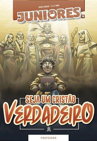 SEJA UM CRISTÃO VERDADEIRO PROFESSOR JUNIORES VOL 9 ECE