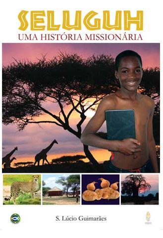SELUGUH UMA HISTÓRIA MISSIONÁRIA