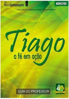 TIAGO A FÉ EM AÇÃO PROFESSOR ADULTOS ECE