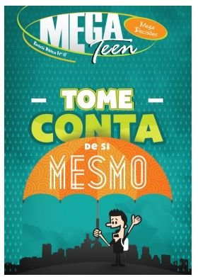 TOME CONTA DE SI MESMO ALUNO MEGA TEEN VOL 18 ECE