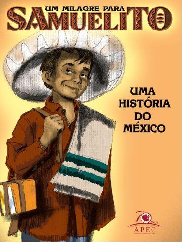 UM MILAGRE PARA SAMUELITO UMA HISTÓRIA DO MÉXICO APEC