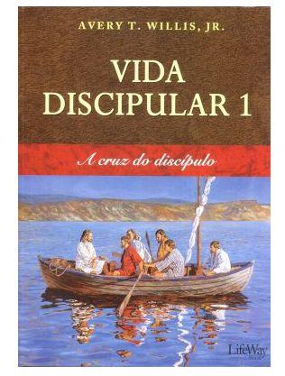 VIDA DISCIPULAR 1 A CRUZ DO DISCÍPULO LIFEWAY