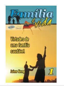 VIRTUDES DE UMA FAMÍLIA SAUDÁVEL FAMÍLIA E VIDA VOL 1 HORIZONAL