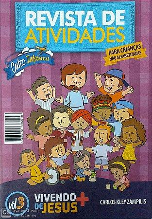 VIVENDO + DE JESUS ALUNO NÃO ALFABETIZADAS CULTO INFANTIL VOL 3 METODISTA