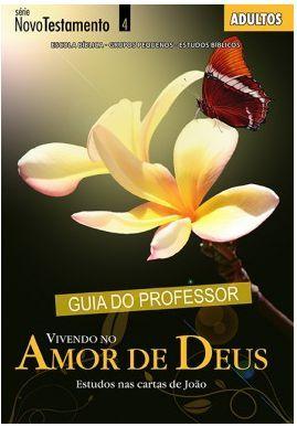 VIVENDO NO AMOR DE DEUS PROFESSOR ADULTOS ECE