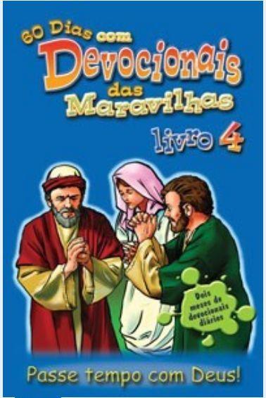 DEVOCIONAL DAS MARAVILHAS VOL 4 PASSE TEMPO COM DEUS!