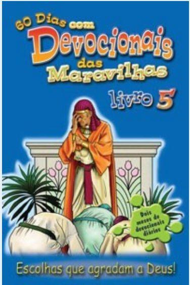 DEVOCIONAL DAS MARAVILHAS VOL 5 ESCOLHAS QUE AGRADAM A DEUS!