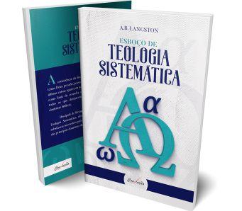 ESBOÇO DE TEOLOGIA SISTEMÁTICA LIVRO CONVICÇÃO