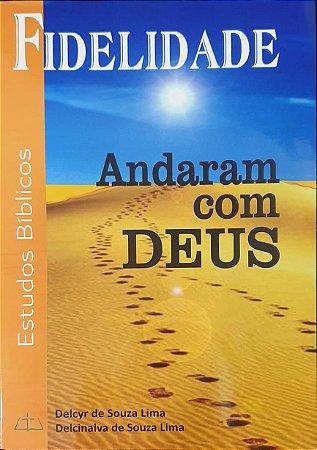 ANDARAM COM DEUS FIDELIDADE
