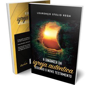 A DINÂMICA DA IGREJA AUTÊNTICA SEGUNDO O NOVO TESTAMENTO