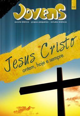 JESUS CRISTO ONTEM HOJE E SEMPRE JOVENS ALUNO VOL 11 ECE