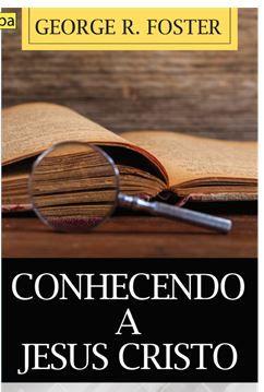 CONHECENDO A JESUS CRISTO
