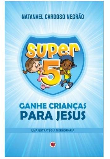 SUPER 5 GANHE CRIANÇAS PARA JESUS