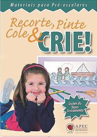 RECORTE PINTE COLE E CRIE NOVO TESTAMENTO HISTÓRIA APEC