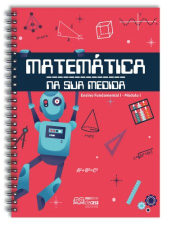 Matemática Na Sua Medida – Fundamental I: Módulo I