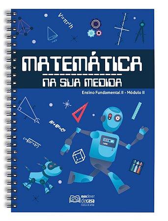Matemática Na Sua Medida – Fundamental II: Módulo II