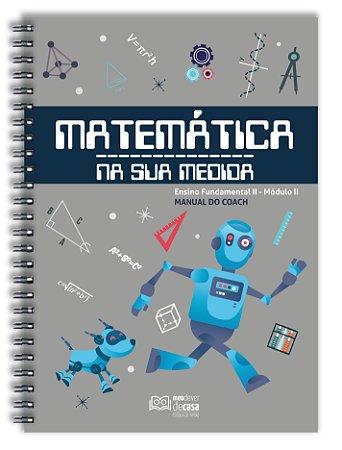 Matemática Na Sua Medida - Fundamental II: Módulo II (Manual do Coach)