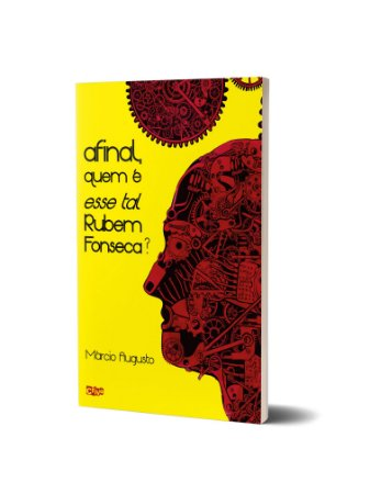 Afinal, quem é esse tal de Rubem Fonseca?