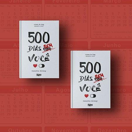 PROMOÇÃO - DOIS LIVROS 500 DIAS SEM/COM VOCÊ