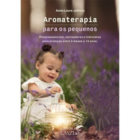 Livro Aromaterapia para os Pequenos - Editora Laszlo