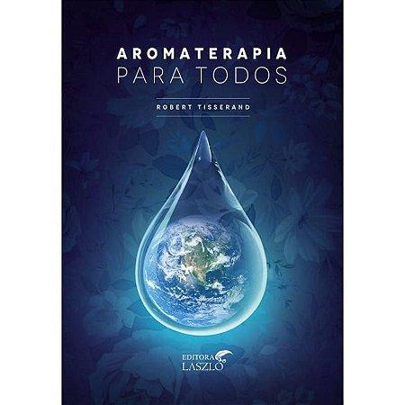 Livro Aromaterapia para Todos - Editora Laszlo