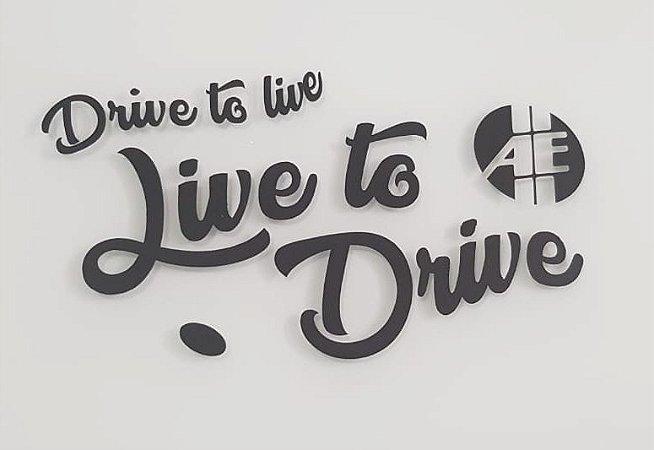 Adesivo Drive to live, Live to Drive (Grande em Preto) | AUTOentusiastas