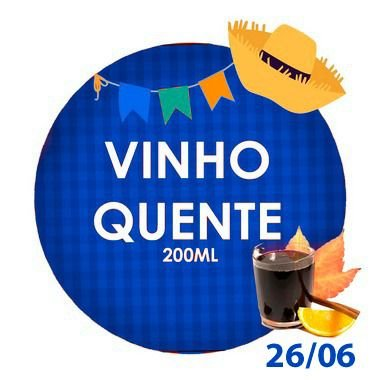VINHO QUENTE (200ml)- RETIRADA SOMENTE NO DIA DA FESTA COM HORÁRIO PREVIAMENTE AGENDADO -26 de junho