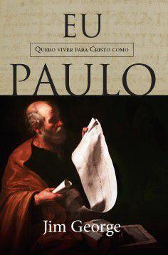 Livro Eu quero viver para Cristo como Paulo