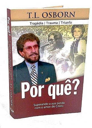 Livro Por quê ? Tragédia Trauma Triunfo