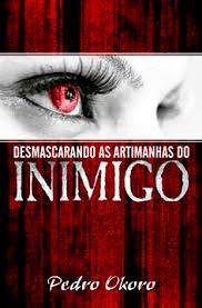 Livro Desmascarando as Artimanhas do Inimigo - Pedro Okoro