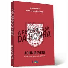 Livro A Recompensa da Honra-John Bevere