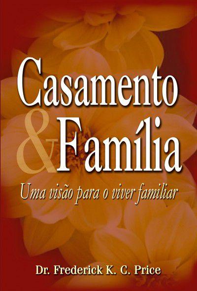 Livro Casamento e Família - Frederick K. C. Price