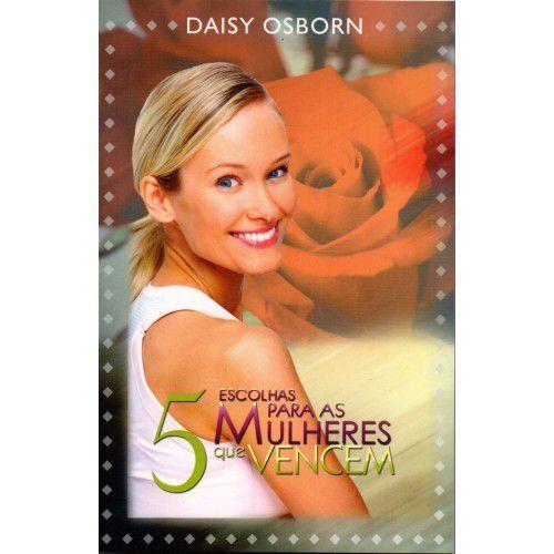 Livro 5 Escolhas Para as Mulheres que Vencem-Daisy Osborn