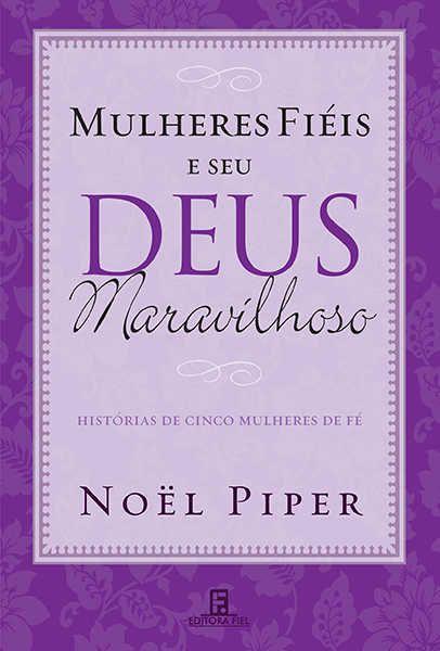 Livro Mulheres Fiéis e seu Deus Maravilhoso