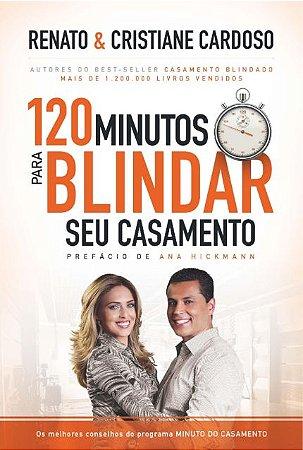 Livro 120 Minutos Para Blindar Seu Casamento-Renato e Cristiane Cardoso