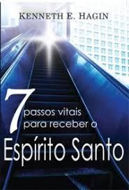 Livro 7 Passos Vitais Para Receber o Espírito Santo - Kenneth E. Hagin