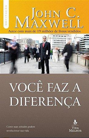 LIVRO VOCÊ FAZ DIFERENÇA-JOHN C.MAXWELL
